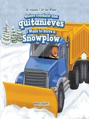 cover image of Quiero conducir una quitanieves (I Want to Drive a Snowplow)