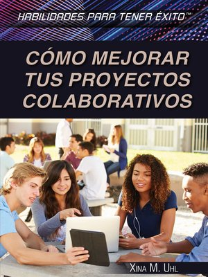 cover image of Cómo mejorar tus proyectos colaborativos (Strengthening Collaborative Project Skills)