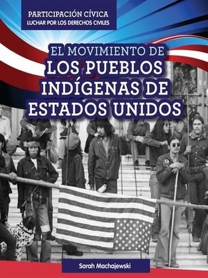 cover image of El Movimiento de los pueblos indígenas de Estados Unidos (American Indian Rights Movement)