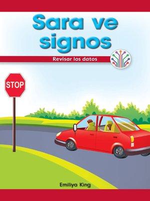 cover image of Sara ve signos: Revisar los datos (Sara Sees Signs: Looking at Data)