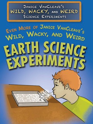 cover image of Even More of Janice VanCleave's Wild, Wacky, and Weird Earth Science Experiments