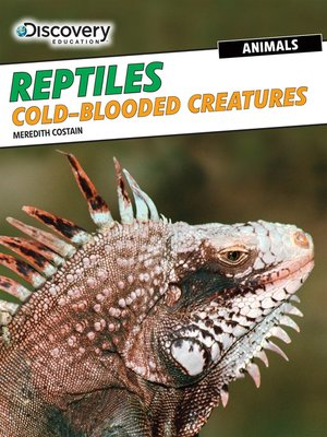 cover image of Reptiles: Cold-Blooded Creatures