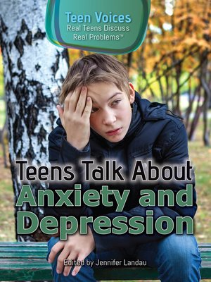 cover image of Teens Talk About Anxiety and Depression