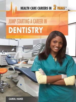 cover image of Jump-Starting a Career in Dentistry