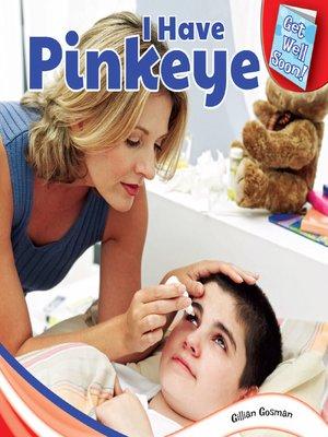 cover image of I Have Pinkeye
