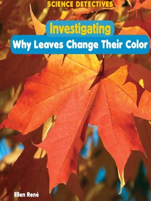 cover image of Investigating Why Leaves Change Their Color