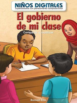 cover image of El gobierno de mi clase