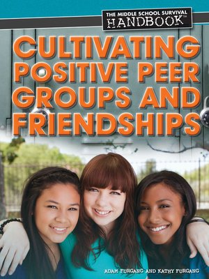 cover image of Cultivating Positive Peer Groups and Friendships