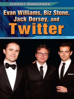 cover image of Evan Williams, Biz Stone, Jack Dorsey, and Twitter