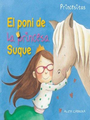 cover image of El poni de la princesa Suque (Princess Suque's Pony)