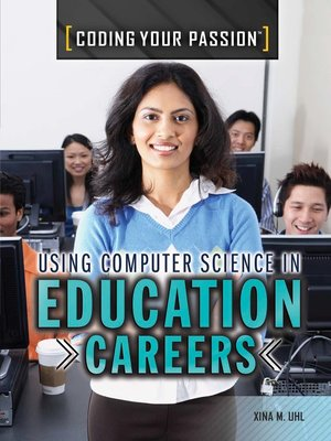 cover image of Using Computer Science in Education Careers