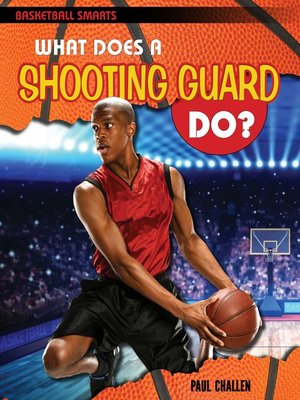 cover image of What Does a Shooting Guard Do?