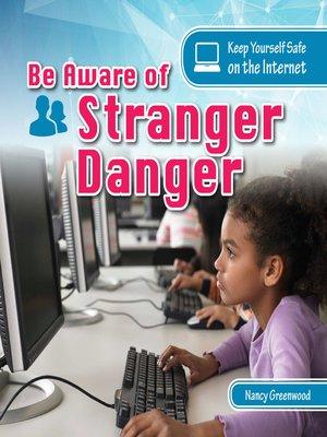 cover image of Be Aware of Stranger Danger