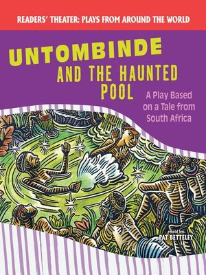 cover image of Untombinde and the Haunted Pool: A Play Based on a Tale from South Africa