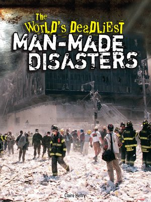 cover image of The World's Deadliest Man-Made Disasters