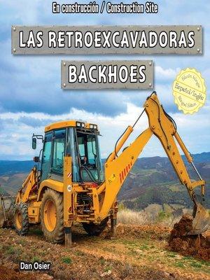 cover image of Las retroexcavadoras / Backhoes
