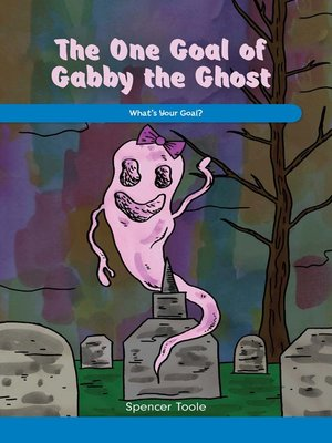 cover image of The One Goal of Gabby the Ghost