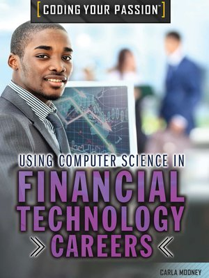 cover image of Using Computer Science in Financial Technology Careers and Business