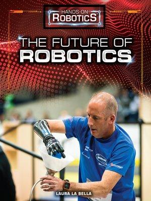 cover image of The Future of Robotics