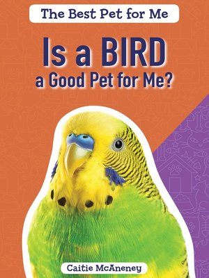 cover image of Is a Bird a Good Pet for Me?