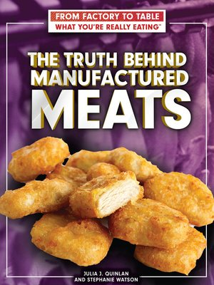 cover image of The Truth Behind Manufactured Meats