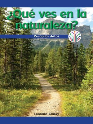 cover image of ¿Qué ves en la naturaleza?: Recopilar datos (What Do You See in Nature?: Gathering Data)