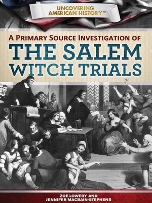 cover image of A Primary Source Investigation of the Salem Witch Trials