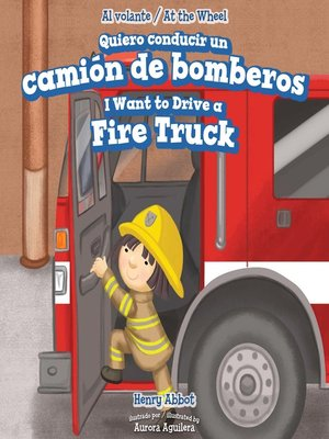 cover image of Quiero conducir un camión de bomberos / I Want to Drive a Fire Truck