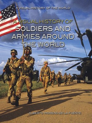cover image of A Visual History of Soldiers and Armies Around the World