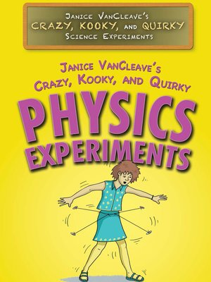 cover image of Janice VanCleave's Crazy, Kooky, and Quirky Physics Experiments