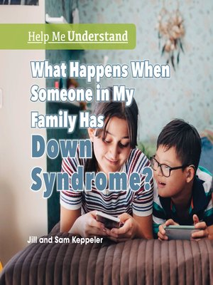 cover image of What Happens When Someone in My Family Has Down Syndrome?