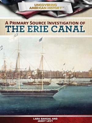 cover image of A Primary Source Investigation of the Erie Canal