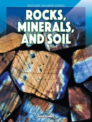 cover image of Rocks, Minerals, and Soil