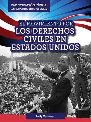 cover image of El Movimiento por los Derechos Civiles en Estados Unidos (American Civil Rights Movement)