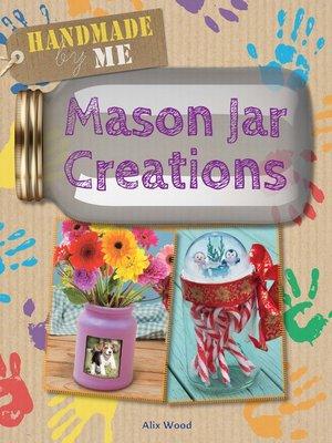 cover image of Mason Jar Creations