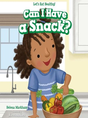 cover image of Can I Have a Snack?