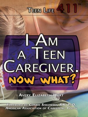 cover image of I Am a Teen Caregiver. Now What?