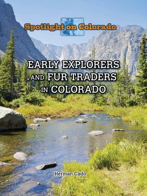 cover image of Early Explorers and Fur Traders in Colorado