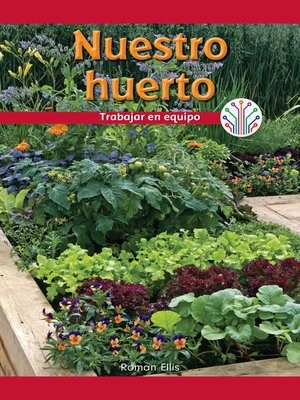 cover image of Nuestro huerto: Trabajar en equipo (Our Vegetable Garden: Working as a Team)