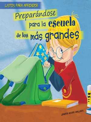 cover image of Preparándose para la escuela de los más grandes (Getting Ready for Big Kid School)