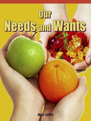 cover image of Our Needs and Wants