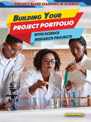 cover image of Building Your Project Portfolio with Science Research Projects