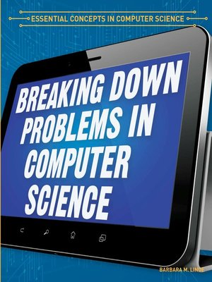 cover image of Breaking Down Problems in Computer Science
