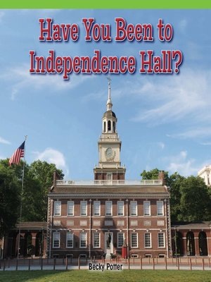 cover image of Have You Been to Independence Hall?