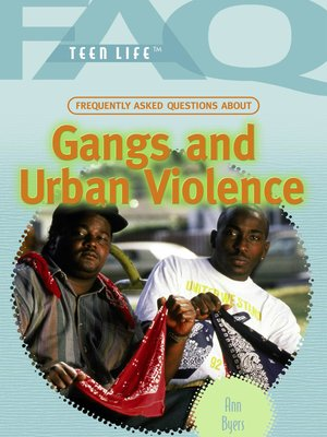 cover image of Frequently Asked Questions About Gangs and Urban Violence