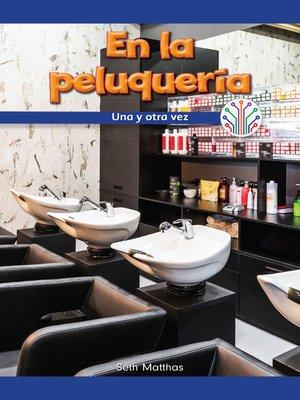 cover image of En la peluquería: Una y otra vez (At the Hair Salon: Over and Over Again)