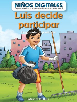 cover image of Luis decide participar: Fragmentar el problema (Luis Gets Involved: Breaking Down the Problem)
