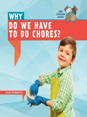 cover image of Why Do We Have to Do Chores?