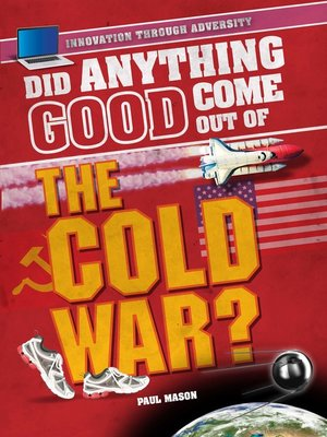 cover image of Did Anything Good Come Out of the Cold War?