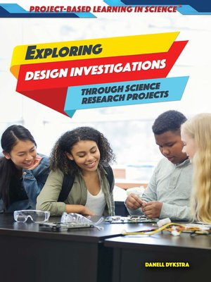 cover image of Exploring Design Investigations Through Science Research Projects